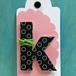 Tag Tuesday--Monogrammed in Minutes