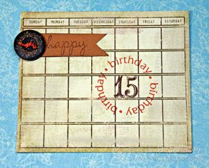 Birthday gift tag using calendar embellishments by Carla Schauer Designs