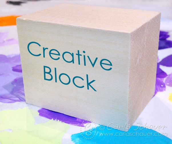 20 Ways to Break Through Creative Block|Carla Schauer Designs