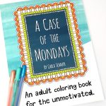 A Case of the Mondays Coloring Book