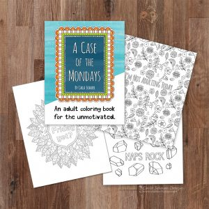 A peek inside A Case of the Mondays coloring book by Carla Schauer. I love the Naps Rock page!